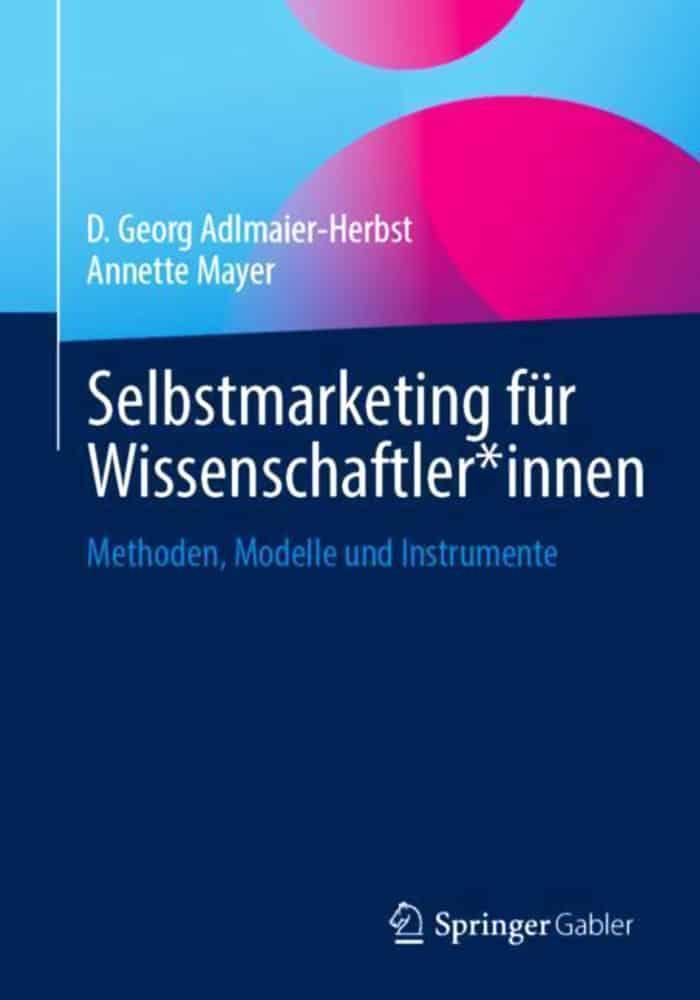 Selbstmarketing für Wissenschaftler von D.G. Adlmaier-Herbst